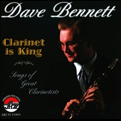 Dave Bennett (Clarinet): Clarinet Is King