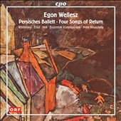 Egon Wellesz: Songs & works for chamber orchestra / Christine Whittlesey, soprano