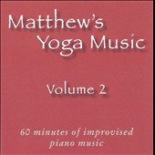 Matt Johnson (Piano 2): Matthew's Yoga Music, Vol. 2