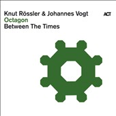 Johannes Vogt/Knut Rossler/Between the Times: Octagon