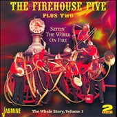 The Firehouse Five Plus Two: Settin the World On Fire: The Whole Story, Vol. 1