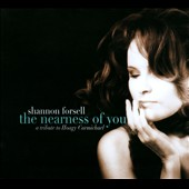 Shannon Forsell: The Nearness of You: A Tribute To Hoagy Carmichael [Digipak]