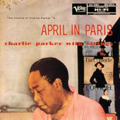 Charlie Parker Septet/Charlie Parker with Strings/Charlie Parker (Sax): April in Paris: Charlie Parker with Strings