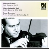 Brahms: Violin Concerto; J.S. Bach: Violin Concerto BWV 1043; Chausson: Po&#232;me, Op. 25 / David Oistrach, violin
