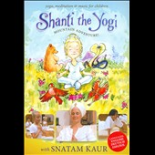 Snatam Kaur: Shanti the Yogi: Mountain Adventure