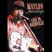 Waylon Jennings: Live in Nashville 1978