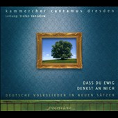 That You Ever Do to Me / Chamber Choir Cantamus Dresdenm, Vanselow