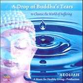 Aeoliah: A Drop of Buddha's Tears To Cleanse the World of Suffering