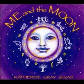 Katherine Gray Silvan: Me and the Moon [Digipak]