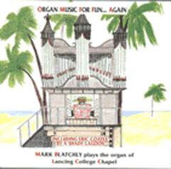 Organ Music for Fun...Again / Mark Blatchly