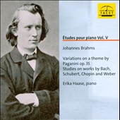 Etudes for Piano, Vol. 5: Brahms - Paganini Variations Op. 35; Studies on works by Bach, Schubert, Chopin & Weber / Erika Haase, piano
