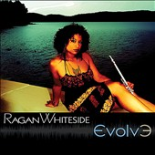 Ragan Whiteside: Evolve [Digipak]