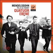 Felix and Fanny Mendelssohn: Quatuor Ebene