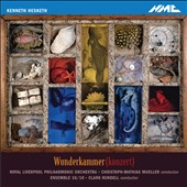 Kenneth Hesketh: Wunderkammer(konzert) / Christoph-Mathias Mueller; Royal Liverpool PO, Clark Rundell