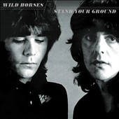 Wild Horses: Stand Your Ground [Bonus Tracks] [Remastered] [Deluxe]