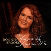 Bonnie Brooks: You Are the Song in Me [Digipak]