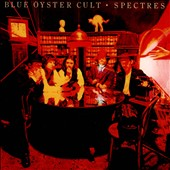 Blue Öyster Cult: Spectres [Strictly Limited Collector's Edition]
