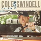 Cole Swindell: Chillin It [Single] [Single]