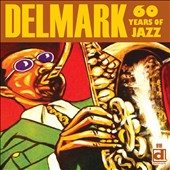 Various Artists: Delmark: 60 Years of Jazz