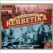 Various Artists: Have They Got Hashish In Hell? Rembetika, Vol. 8: Rarest Recordings From the Greek Underground 1920-1957 [Box]