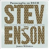 Ronald Stevenson (b.1928): Passacaglia on DSCH / James Wilshire, piano