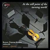 Ralf Yusuf Gawlick: At the Still Point of the Turning World; Zoltan Kodaly: Sonata, Op. 8 / Raphael Popper-Keizer, cello
