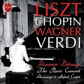 The Paris Concert: Hommage a Alfred Cortot - Music of Liszt, Chopin Wagner, Verdi / Florence Delaage, piano (live 2012)