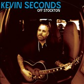Kevin Seconds: Off Stockton [Digipak]