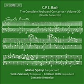 C.P.E. Bach: The Complete Keyboard Concertos, Vol. 20 - Double Concerti / Miklos Spanyi, Tamas Szekendy, Cristiano Holtz