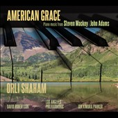 American Grace - Piano music from Steven Mackey and John Adams / Orli Shaham, Jon Kimura Parker