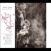 John Zorn: Myth and Mythopoeia / Sarah Sun; Jeff Zeigler, Chris Otto, Joy Campbell