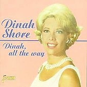 Dinah Shore: Dinah, All the Way