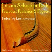 J.S. Bach: Preludes, Fantasies & Fugues / Peter Sykes, clavichord