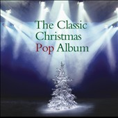 Various Artists: The Classic Christmas Pop Album