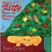 Tom Grant (Jazz): There's a Kitty Under the Christmas Tree [Digipak]