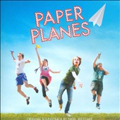 Paper Planes [Original Motion Picture Soundtrack]