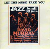 David Murray: Let the Music Take You