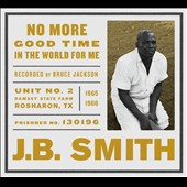 J.B. Smith: No More Good Time in the World for Me [CD/Book]