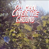 Shana Cleveland/Shana Cleveland & the Sandcastles: Oh Man, Cover the Ground [Digipak]