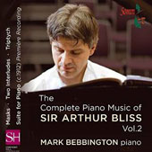 The Complete Piano Music of Sir Arthur Bliss, Vol. 2 / Mark Bebbington, piano