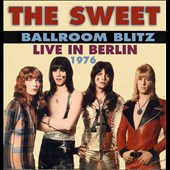 Sweet: Ballroom Blitz: Live in Berlin 1976 [Digipak]