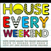 Various Artists: House Every Weekend