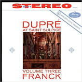 Dupre at Saint-Sulpice, Vol. 3: Franck