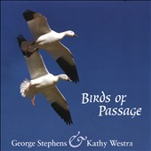Kathy Westra/George Stephens: Birds of Passage