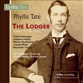 Phyllis Tate (1911-1987): The Lodger (opera) / Owen Brannigan, bass; Johanna Peters, mezzo-soprano; Marion Studholme, soprano; Joseph Ward, baritone; Alexander Young, tenor; BBC Northern Orch., Charles Groves