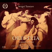 Sergei Taneyev: Oresteia - a music trilogy / Soloists, choir & orchestra of the Belorussian State Bolshoi Theatre of Opera & Ballet. Kolomiytseva (rec. 1965)