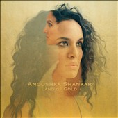 Anoushka Shankar: Land of Gold