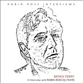 Bryan Ferry: Interview With Robin Ross, 1994