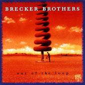 The Brecker Brothers: Out of the Loop
