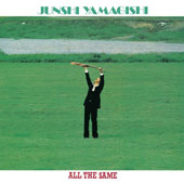 Junshi Yamagishi: All the Same